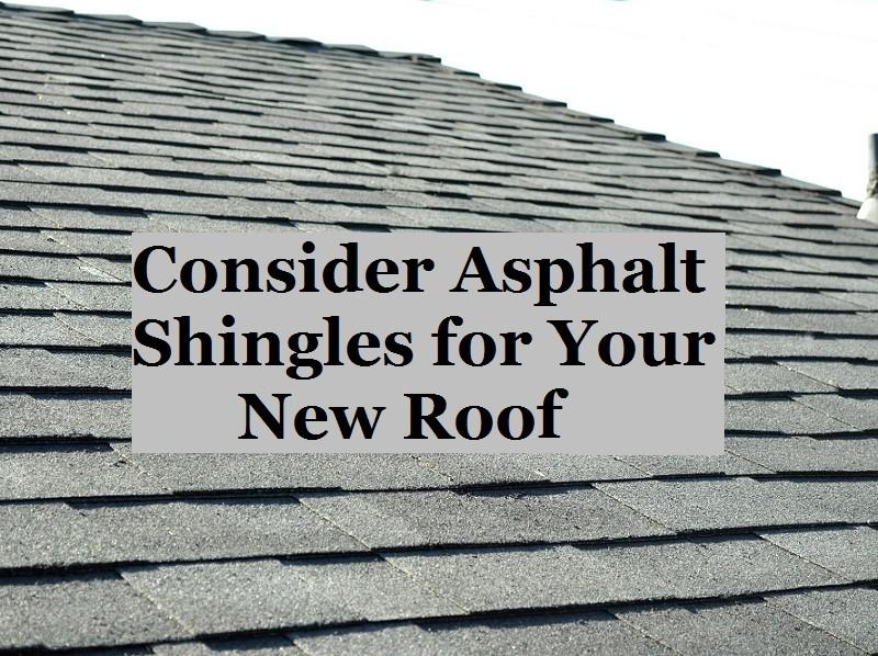 Consider Asphalt Shingles for Your New Roof | Denver Roofing