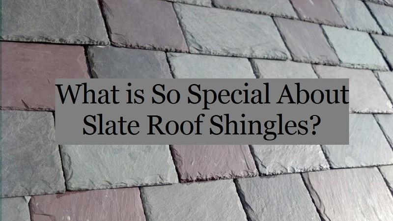 What Is So Special About Slate Roof Shingles Denver